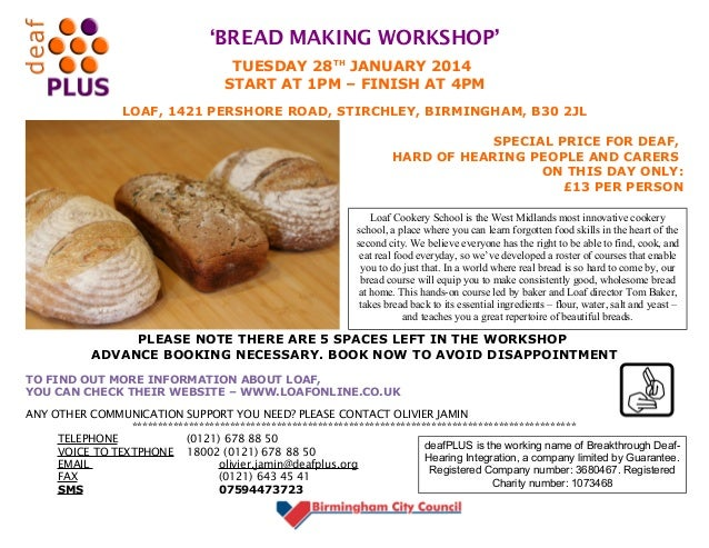 'BREAD MAKING WORKSHOP' TUESDAY 28TH JANUARY 2014 START AT 1PM – FINISH AT 4PM LOAF, 1421 PERSHORE ROAD, STIRCHLEY, BIRMIN...