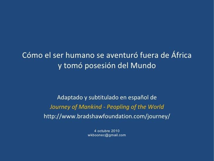 Cómo el ser humano se aventuró fuera de África         y tomó posesión del Mundo          Adaptado y subtitulado en españo...