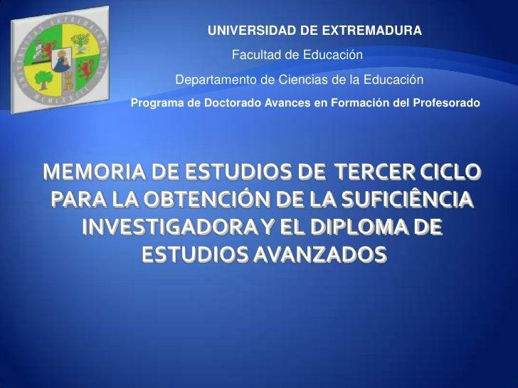 UNIVERSIDAD DE EXTREMADURA<br />Facultad de Educación<br />Departamento de Ciencias de la Educación<br />Programa de Docto...