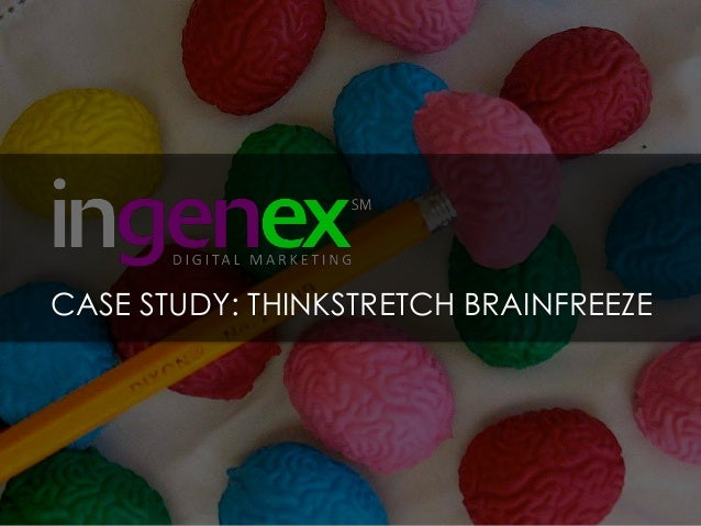 CASE STUDY: THINKSTRETCH BRAINFREEZE