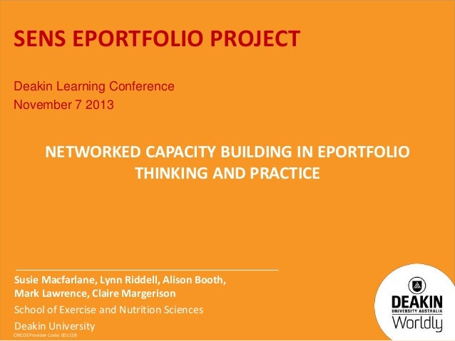 SENS EPORTFOLIO PROJECT Deakin Learning Conference November 7 2013  NETWORKED CAPACITY BUILDING IN EPORTFOLIO THINKING AND...