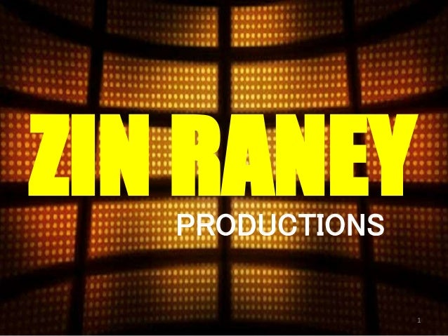 ZIN RANEY 1 PRODUCTIONS