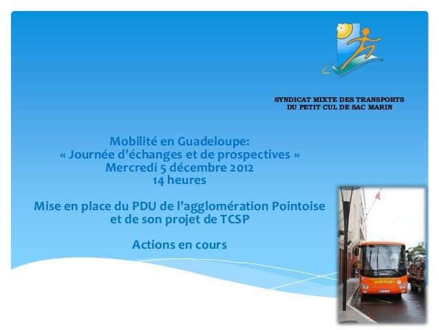 SYNDICAT MIXTE DES TRANSPORTS DU PETIT CUL DE SAC MARIN  Mobilité en Guadeloupe: « Journée d'échanges et de prospectives »...