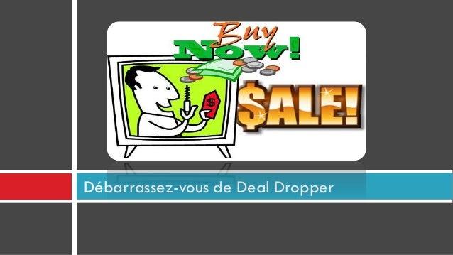 Débarrassez-vous de Deal Dropper