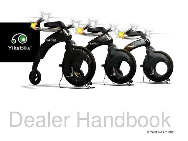 Dealer Handbook© YikeBike Ltd 2013