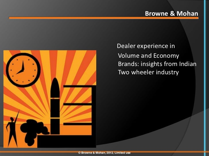 Browne & Mohan                         Dealer experience in                         Volume and Economy                    ...