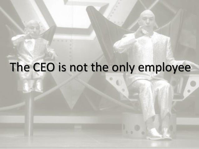 14 The CEO is not the only employee