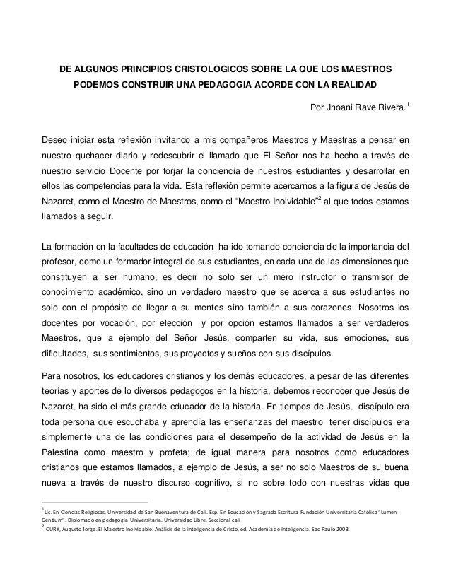 DE ALGUNOS PRINCIPIOS CRISTOLOGICOS SOBRE LA QUE LOS MAESTROSPODEMOS CONSTRUIR UNA PEDAGOGIA ACORDE CON LA REALIDADPor Jho...