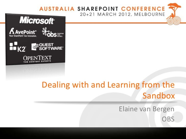 Dealing with and Learning from the                          Sandbox                   Elaine van Bergen                   ...