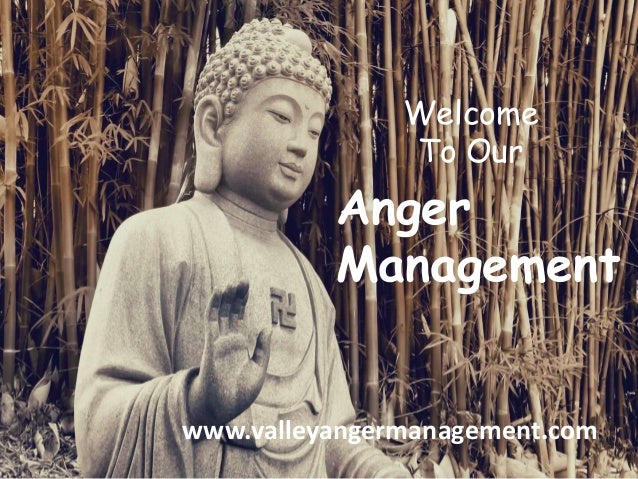 Welcome To Our  Anger Management  www.valleyangermanagement.com