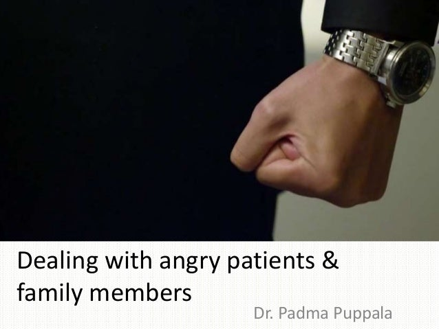 Dealing with angry patients and family members