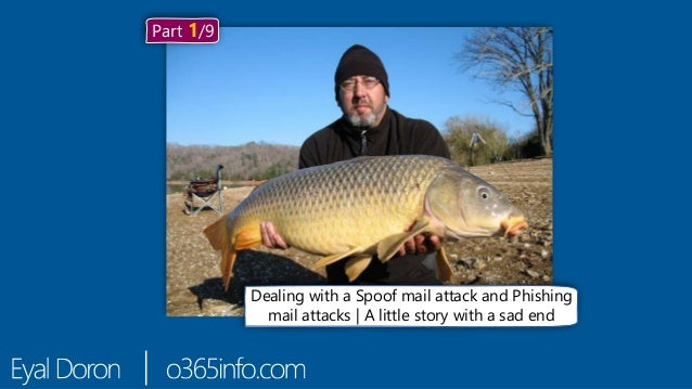 Dealing with a Spoof mail attack and Phishing mail attacks | A little story with a sad end Part 1/9