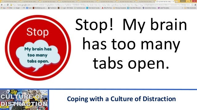 Coping with a Culture of Distraction Slide 2
