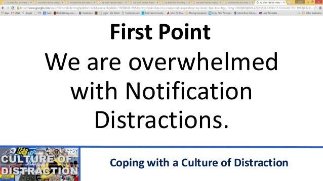 Coping with a Culture of Distraction Slide 3