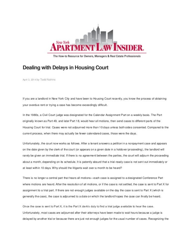 Dealing with Delays in Housing Court April 3, 2014 by Todd Nahins If you are a landlord in New York City and have been to ...