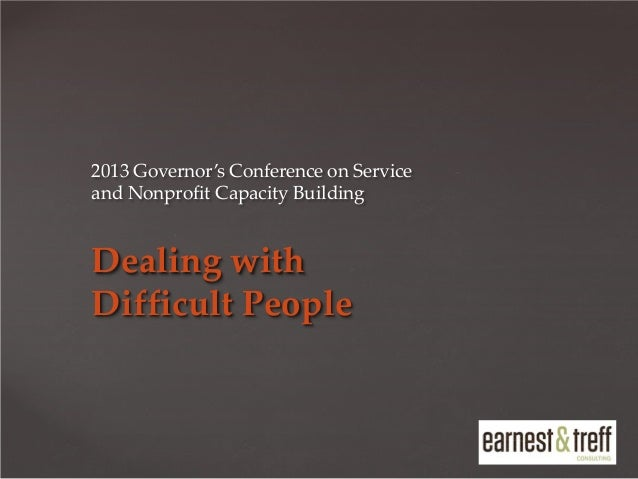 2013 Governor's Conference on Service and Nonprofit Capacity Building  Dealing with Difficult People