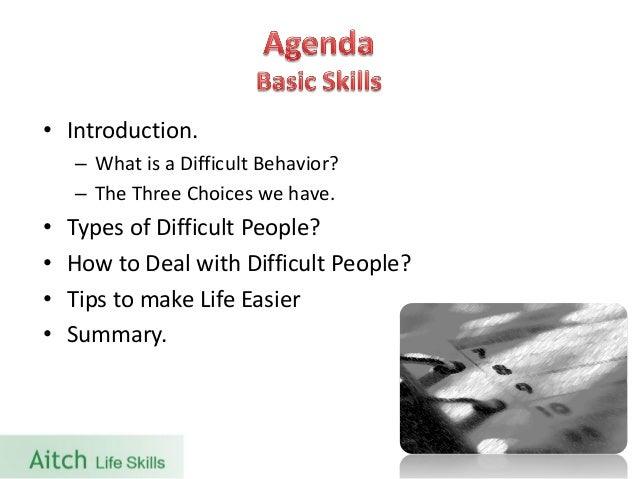 dealing difficult essay in people Dealing with difficult people by rick & rick uploaded by: sameer rai [the secret myth.
