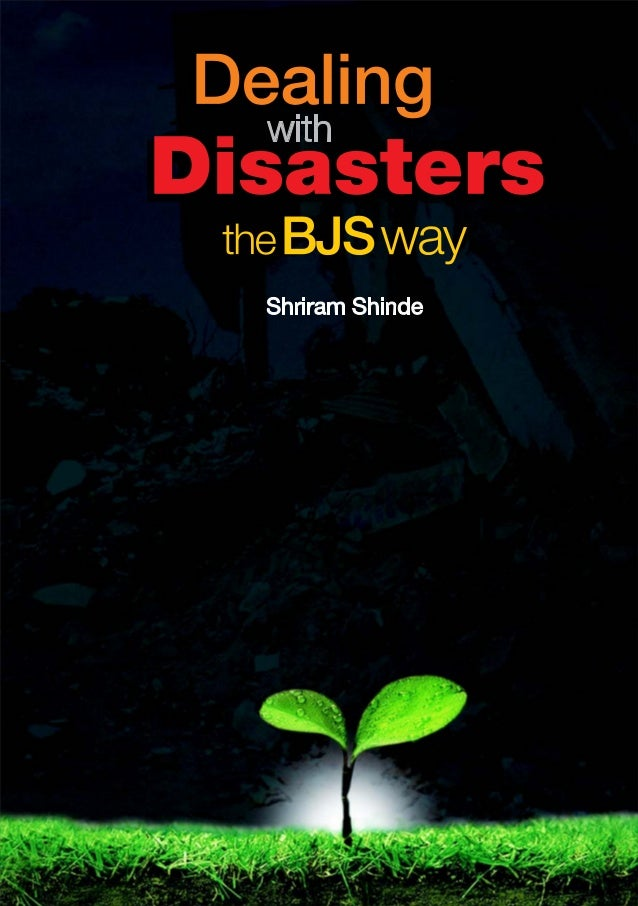 Dealing with Disasters – The BJS Way1Dealing with Disasters – The BJS WayShriram Shinde