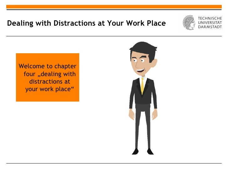 """Dealing with Distractions at Your Work Place   Welcome to chapter    four """"dealing with      distractions at     your work..."""