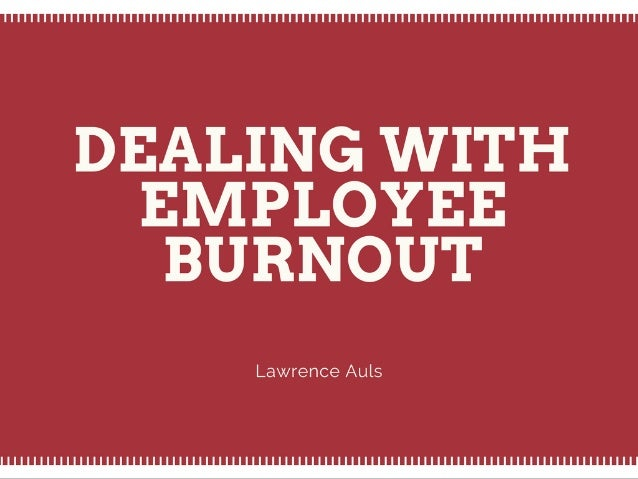 Dealing With Employee Burnout