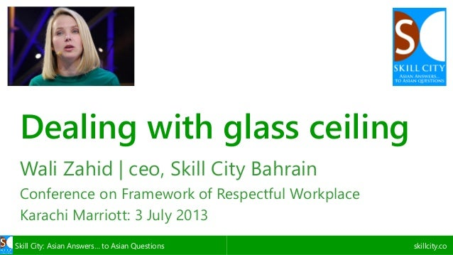 Dealing with glass ceiling Wali Zahid | ceo, Skill City Bahrain Conference on Framework of Respectful Workplace Karachi Ma...