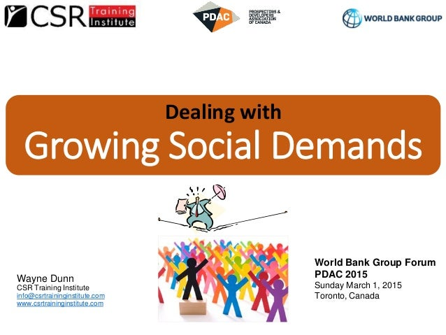 Dealing with Growing Social Demands Wayne Dunn CSR Training Institute info@csrtraininginstitute.com www.csrtraininginstitu...