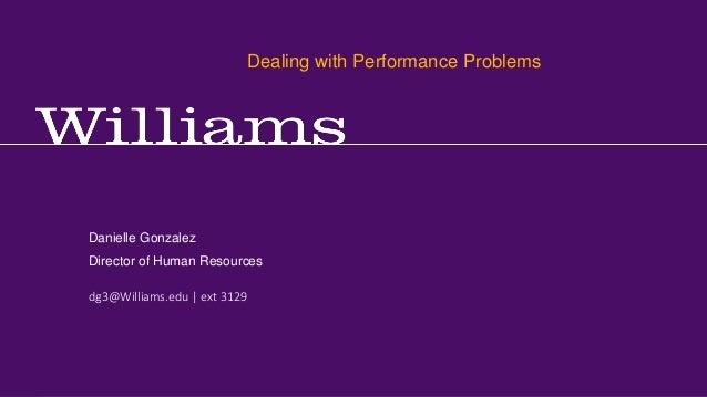 Managing Absenteeism Danielle Gonzalez, Director · Office of Human Resources dg3@williams.edu · x 3129 dg3@Williams.edu   ...