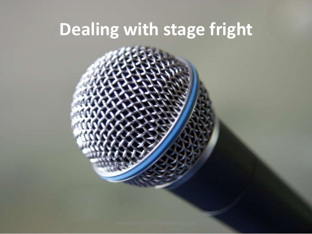 Dealing with stage fright  www.HeatherSmithSmallBusiness.com