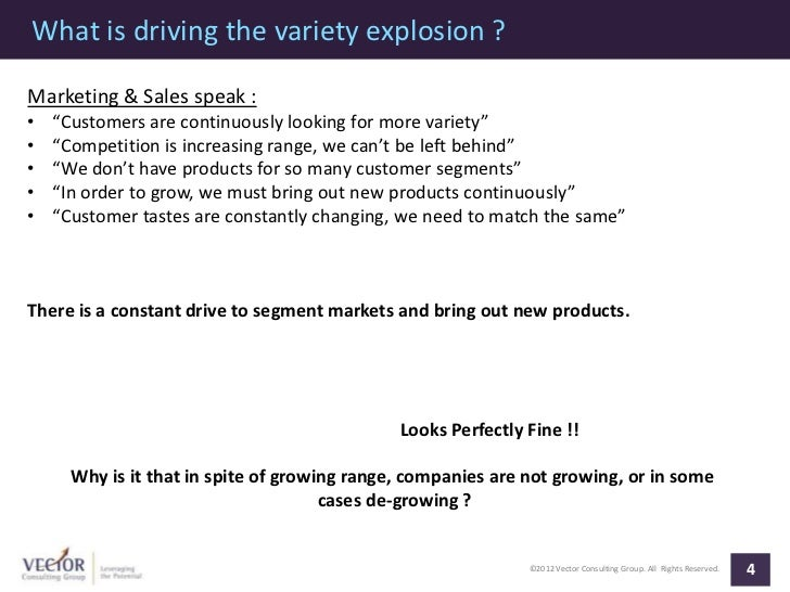 """What is driving the variety explosion ?Marketing & Sales speak :•   """"Customers are continuously looking for more variety""""•..."""