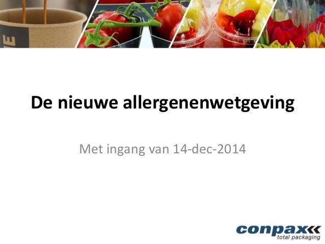 De nieuwe allergenenwetgeving  Met ingang van 14-dec-2014