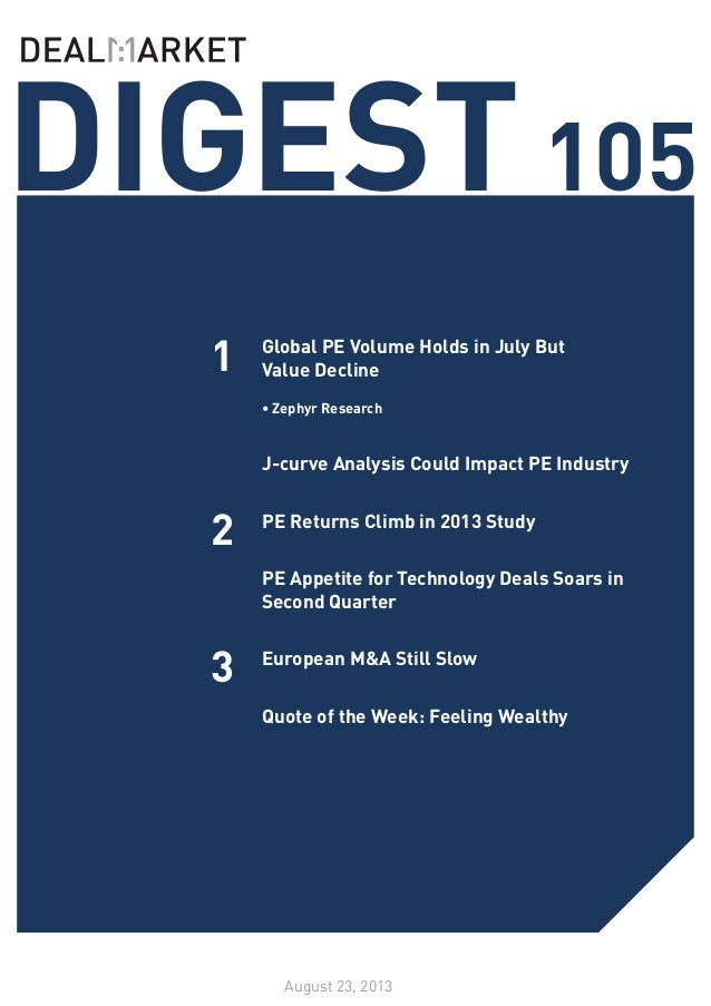 SEE WHATS NOTEWORTHY IN PRIVATE EQUITY THIS WEEK /// ISSUE 98 DIGEST105 August 23, 2013 1 2 3 Global PE Volume Holds in Ju...