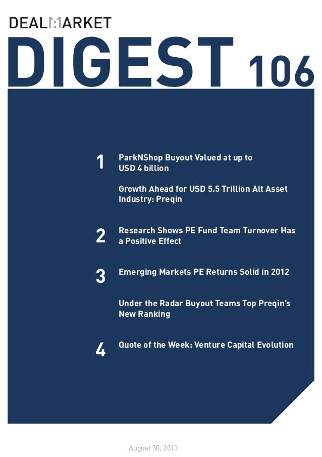 SEE WHATS NOTEWORTHY IN PRIVATE EQUITY THIS WEEK /// ISSUE 98 DIGEST106 August 30, 2013 1 2 3 ParkNShop Buyout Valued at u...