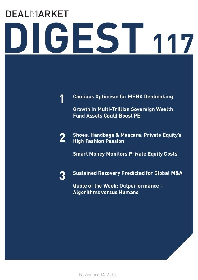 DIGEST 117 1 2 3  Cautious Optimism for MENA Dealmaking  Growth in Multi-Trillion Sovereign Wealth Fund Assets Could Boos...