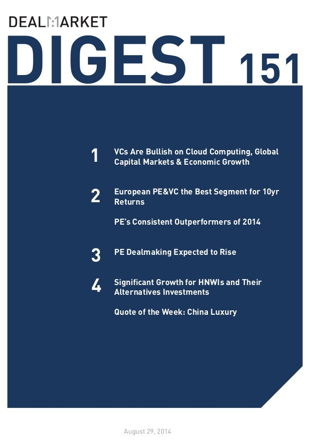 DIGEST 151  August 29, 2014  1  2  VCs Are Bullish on Cloud Computing, Global Capital Markets & Economic Growth  European ...
