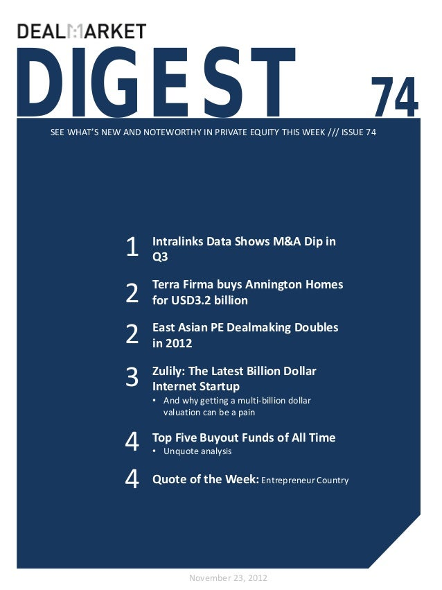 DIGEST                                                              74SEE WHAT'S NEW AND NOTEWORTHY IN PRIVATE EQUITY THIS...