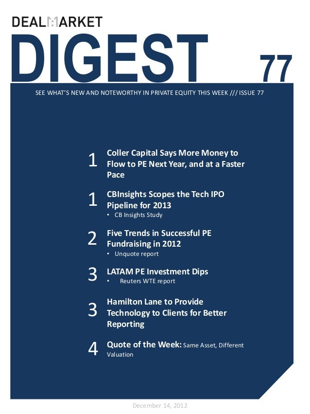 DIGEST                                                              77SEE WHAT'S NEW AND NOTEWORTHY IN PRIVATE EQUITY THIS...
