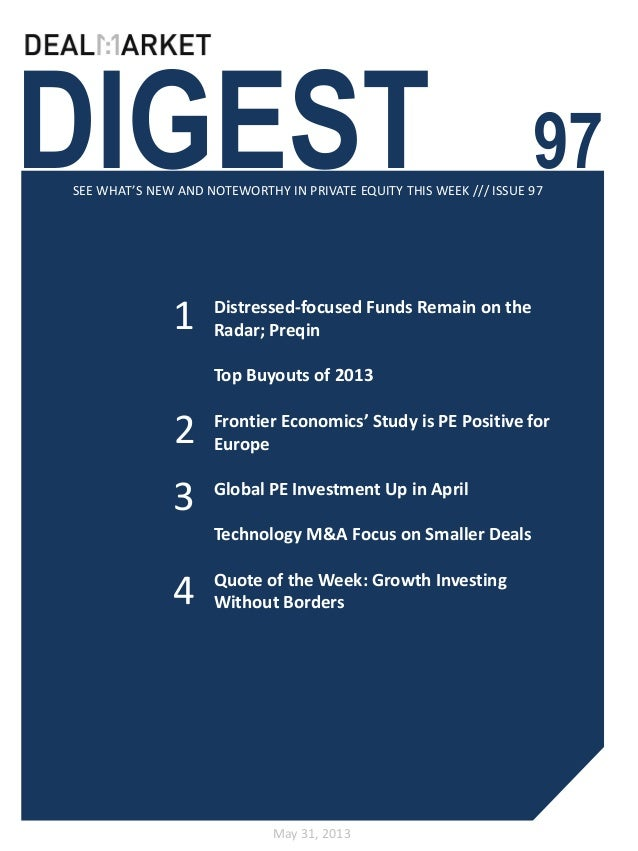 DIGEST 97SEE WHAT'S NEW AND NOTEWORTHY IN PRIVATE EQUITY THIS WEEK /// ISSUE 97May 31, 201312Distressed-focused Funds Rema...