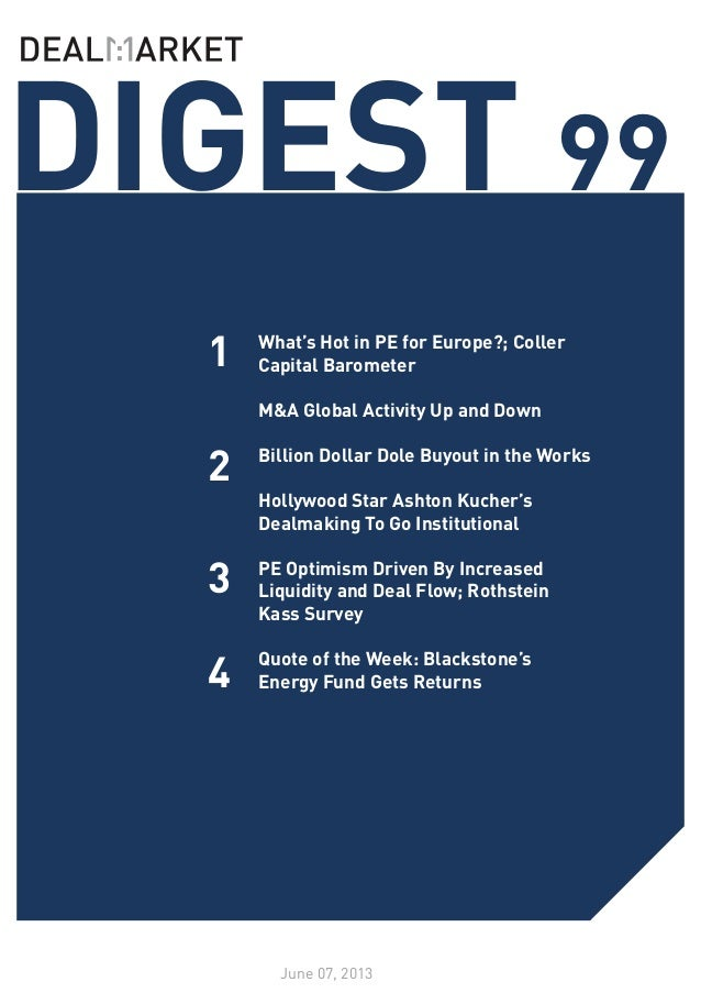 SEE WHATS NOTEWORTHY IN PRIVATE EQUITY THIS WEEK /// ISSUE 98DIGEST 99June 07, 20131234What's Hot in PE for Europe?; Colle...