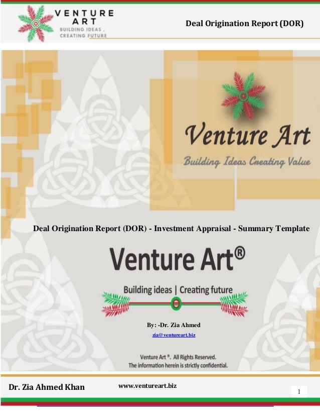 1 Dr. Zia Ahmed Khan www.ventureart.biz Deal Origination Report (DOR) Deal Origination Report (DOR) - Investment Appraisal...