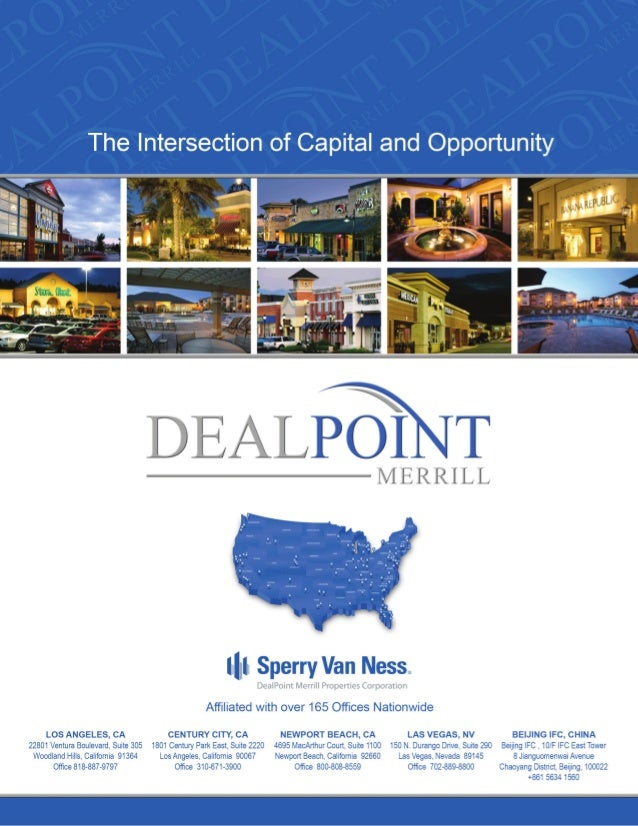 WELCOME TO DEALPOINT MERRILL The Intersection of Capital and Opportunity At DealPoint Merrill, well-defined risk and asset...