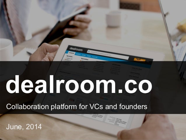 dealroom.co Collaboration platform for VCs and founders June, 2014 Text