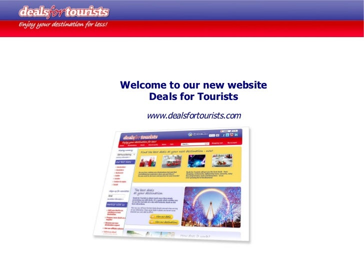 Welcome to our new website Deals for Tourists www.dealsfortourists.com