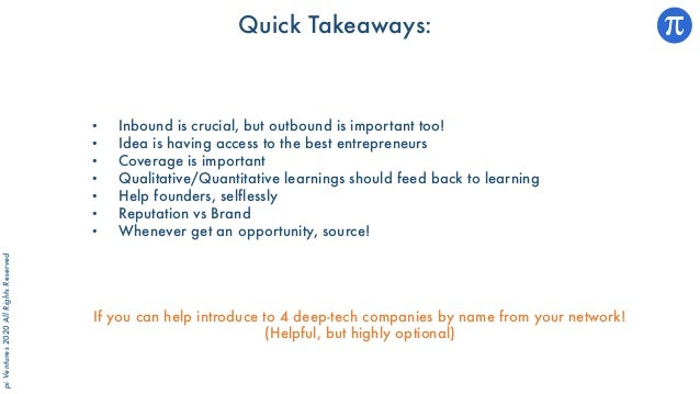 piVentures2020AllRightsReserved Quick Takeaways: • Inbound is crucial, but outbound is important too! • Idea is having acc...