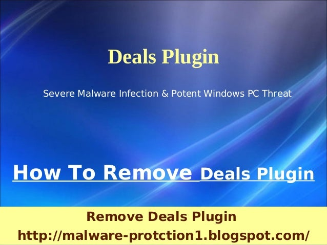 Deals Plugin   Severe Malware Infection & Potent Windows PC ThreatHow To Remove Deals Plugin          Remove Deals Pluginh...