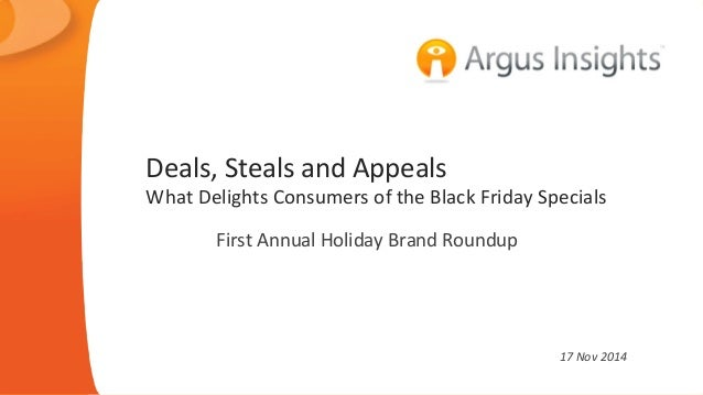 Deals,  Steals  and  Appeals  What  Delights  Consumers  of  the  Black  Friday  Specials  First  Annual  Holiday  Brand  ...
