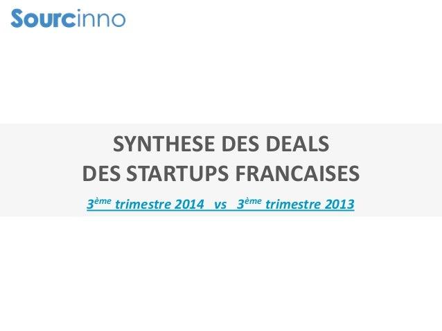 SYNTHESE DES DEALS DES STARTUPS FRANCAISES 3ème trimestre 2014 vs 3ème trimestre 2013