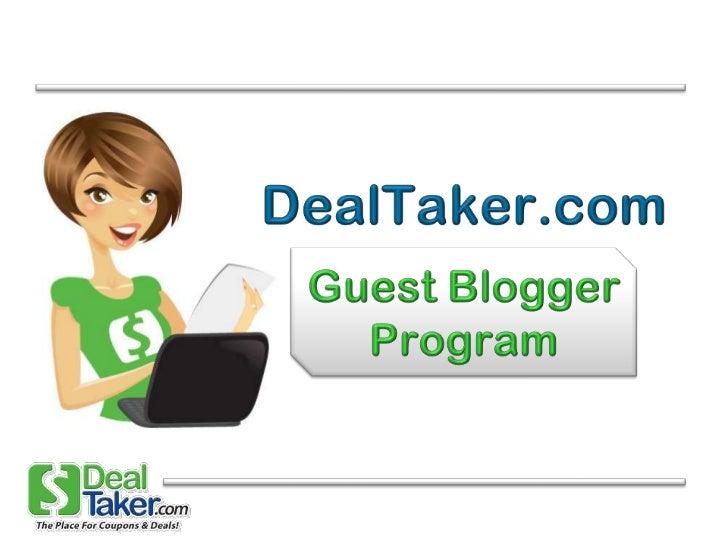 DealTaker.com<br />Guest Blogger Program<br />