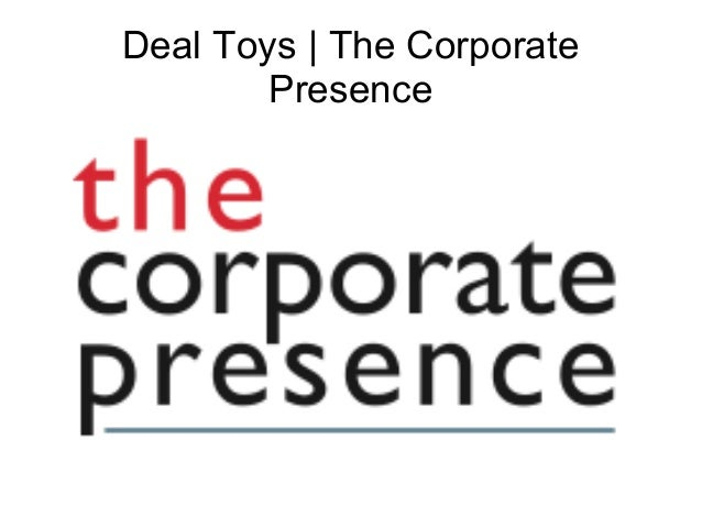 Deal Toys | The Corporate Presence