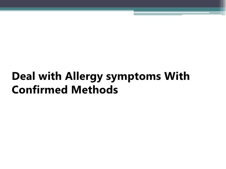 Deal with Allergy symptoms WithConfirmed Methods