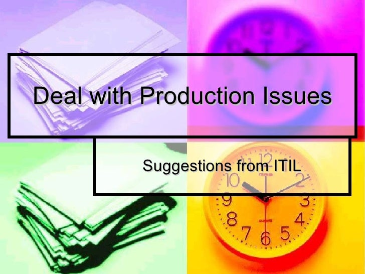 Deal with Production Issues Suggestions from ITIL